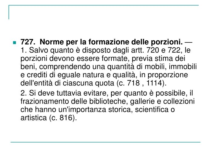 727.  Norme per la formazione delle porzioni.