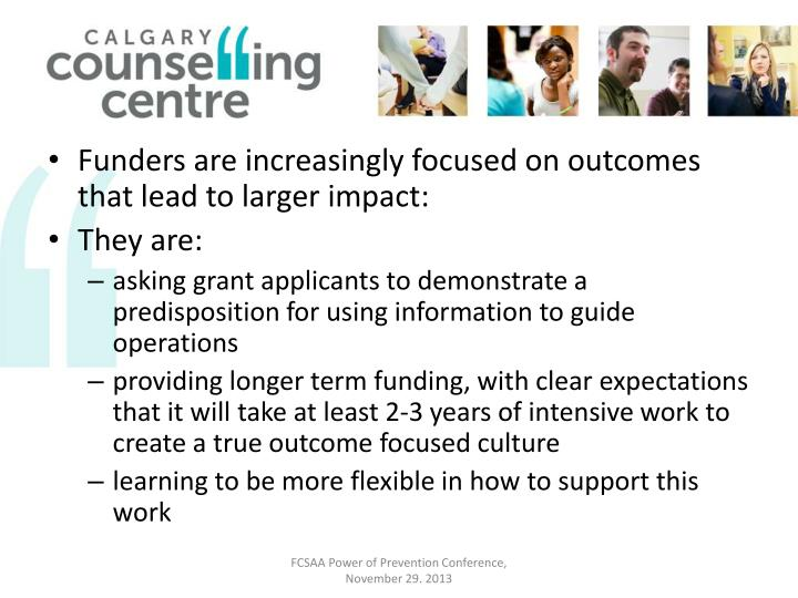 Funders are increasingly focused on outcomes that lead to larger impact: