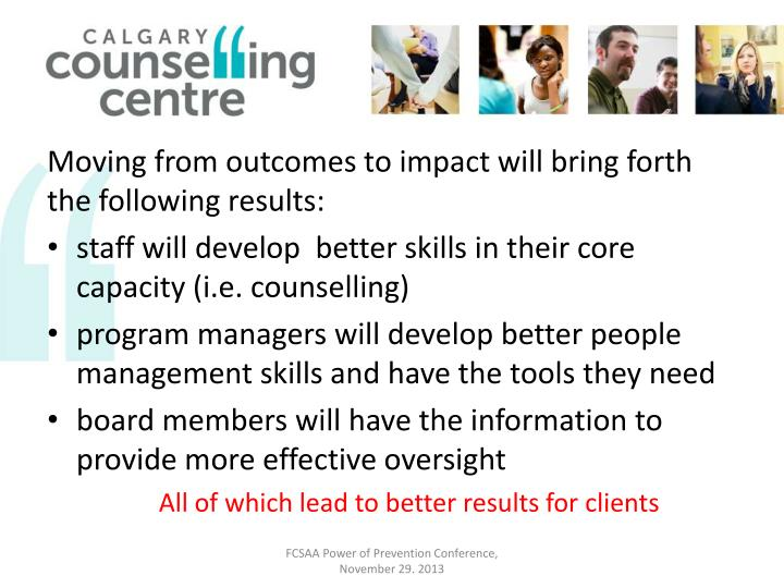 Moving from outcomes to impact will bring forth the following results: