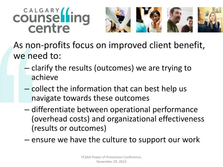 As non-profits focus on improved client benefit, we need to: