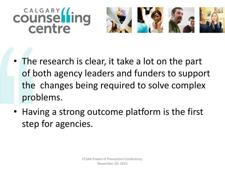 The research is clear, it take a lot on the part of both agency leaders and funders to support the  changes being required to solve complex problems.