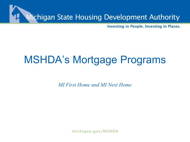 Mshda s mortgage programs