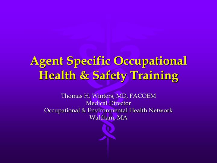 Agent specific occupational health safety training
