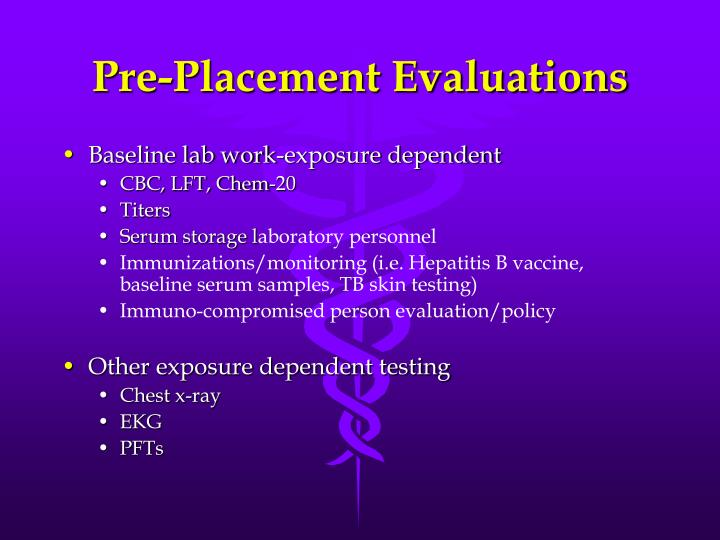 Pre-Placement Evaluations