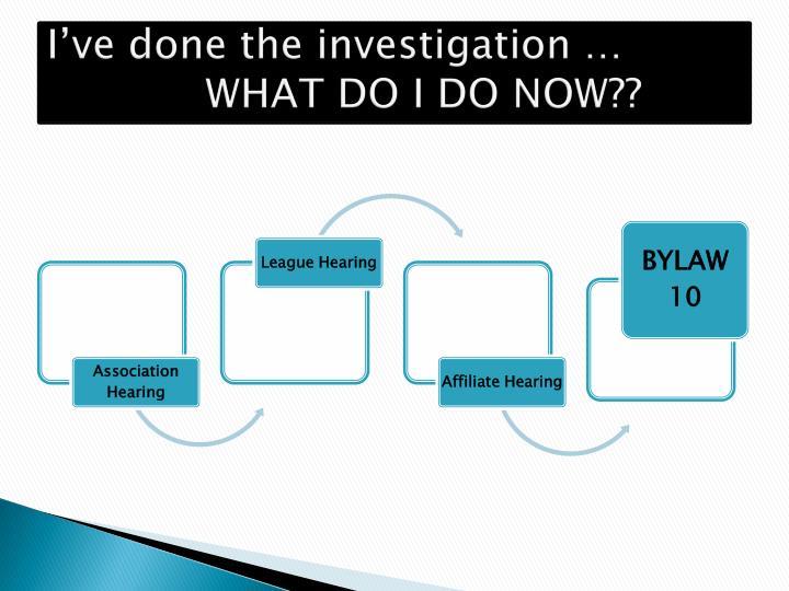 I've done the investigation …