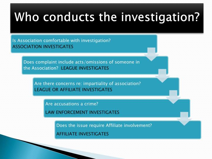 Who conducts the investigation?