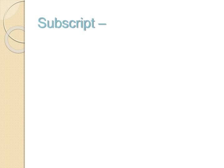 Subscript –