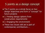 5 points as a design concept