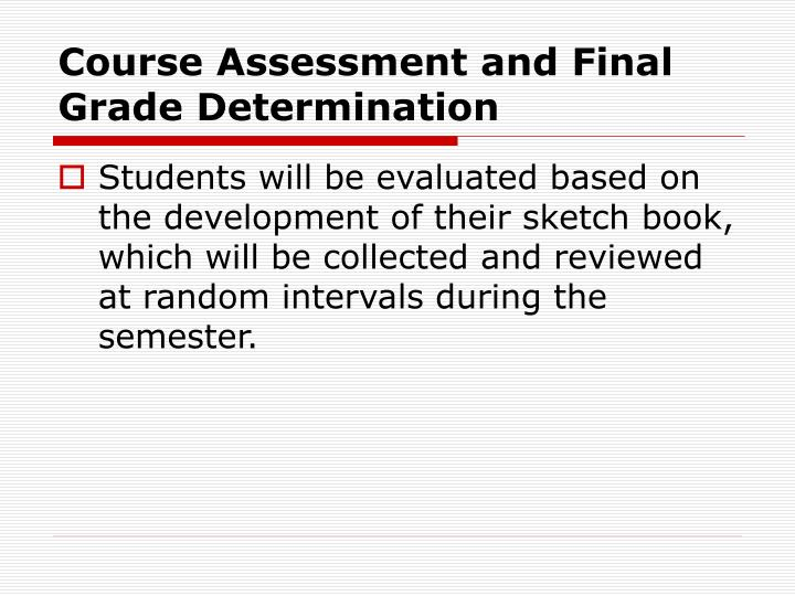 Course Assessment and Final Grade Determination