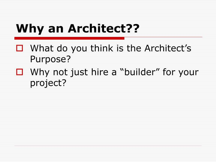 Why an Architect??