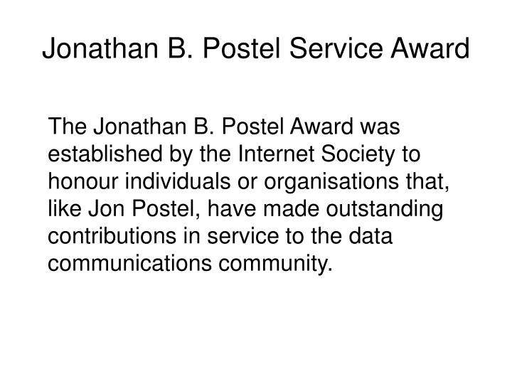 Jonathan B. Postel Service Award