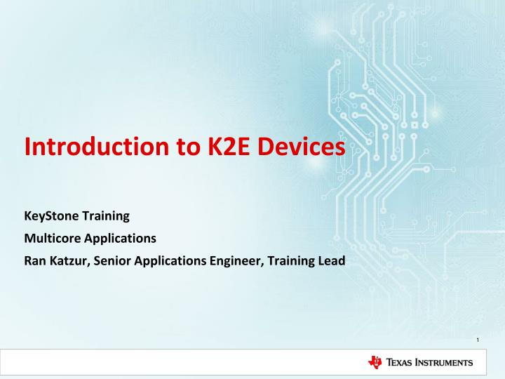 Introduction to k2e devices