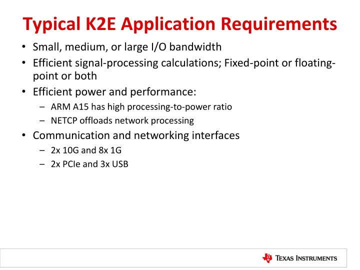 Typical K2E Application Requirements