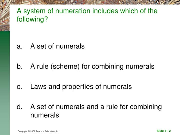 A system of numeration includes which of the following?