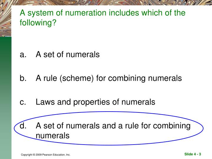 A system of numeration includes which of the following1