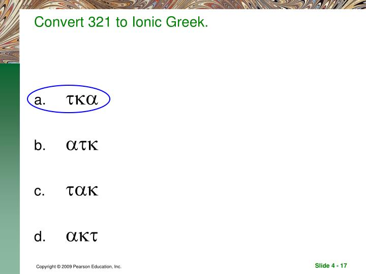 Convert 321 to Ionic Greek.