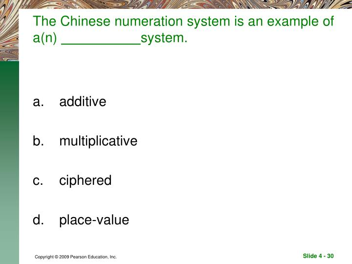 The Chinese numeration system is an example of a(n)