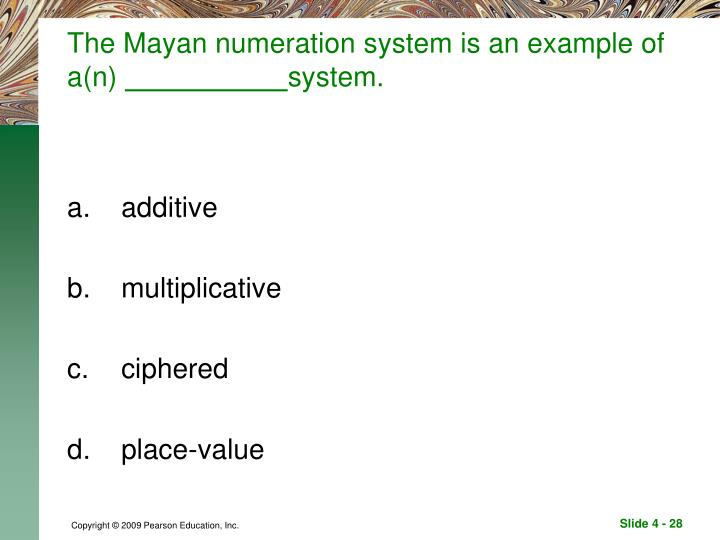 The Mayan numeration system is an example of a(n)