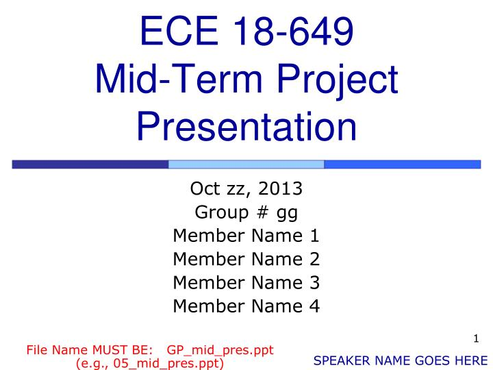 Ece 18 649 mid term project presentation