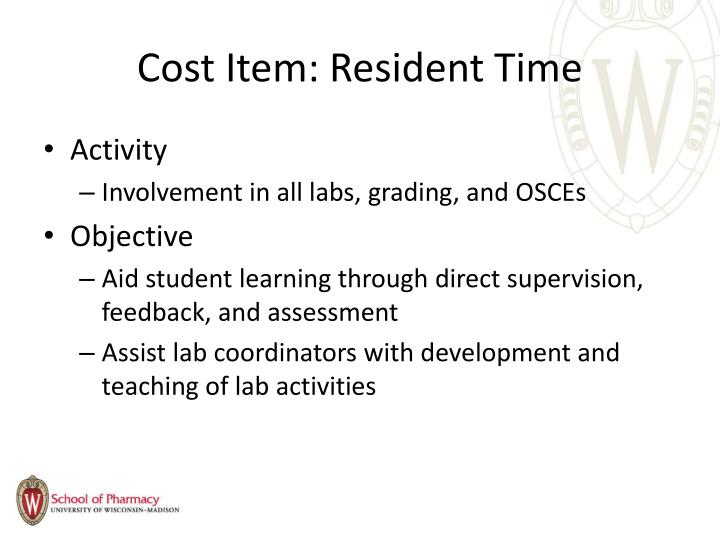 Cost Item: Resident Time