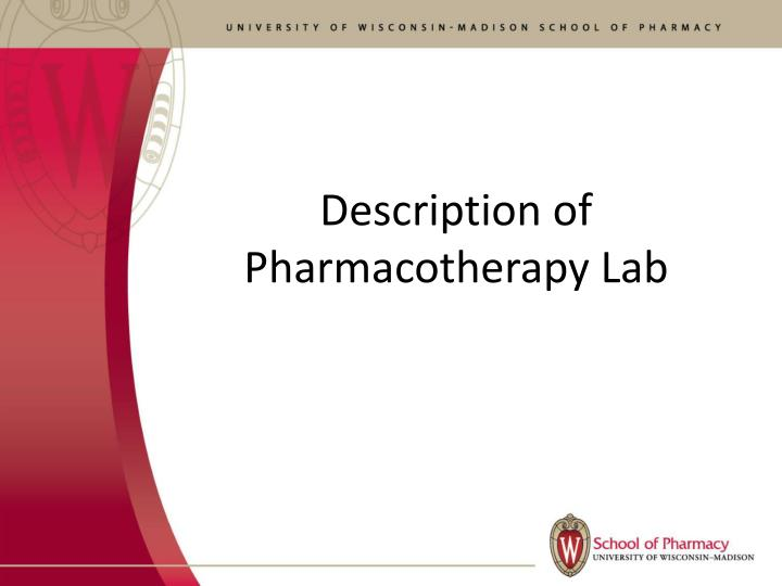 Description of Pharmacotherapy Lab