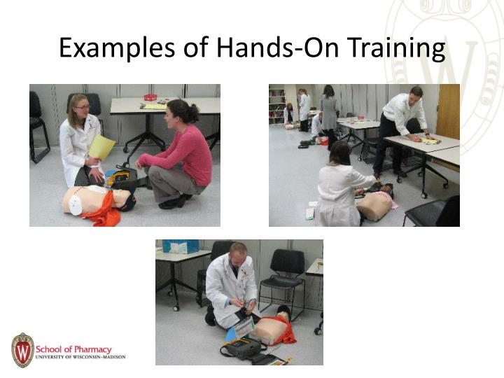 Examples of Hands-On Training