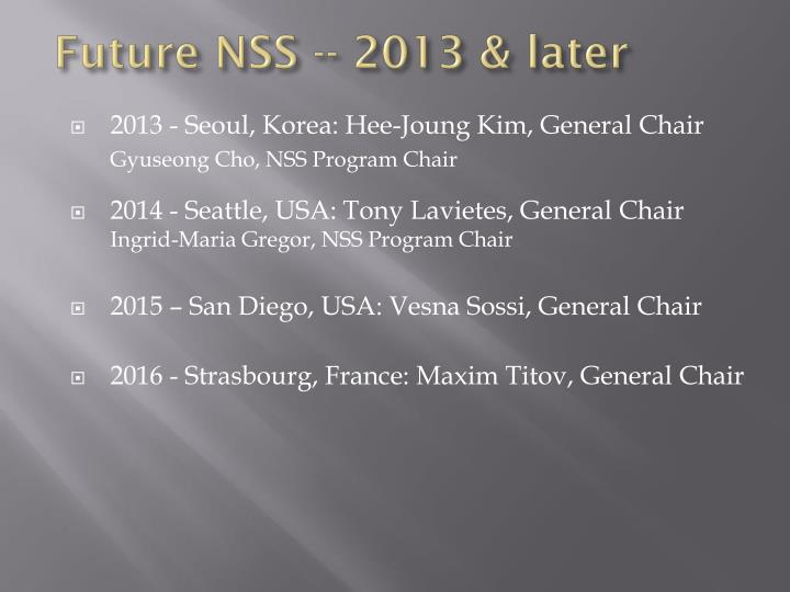 Future NSS -- 2013 & later