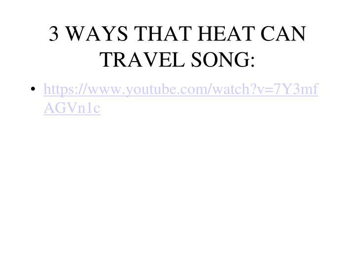 3 WAYS THAT HEAT CAN TRAVEL SONG: