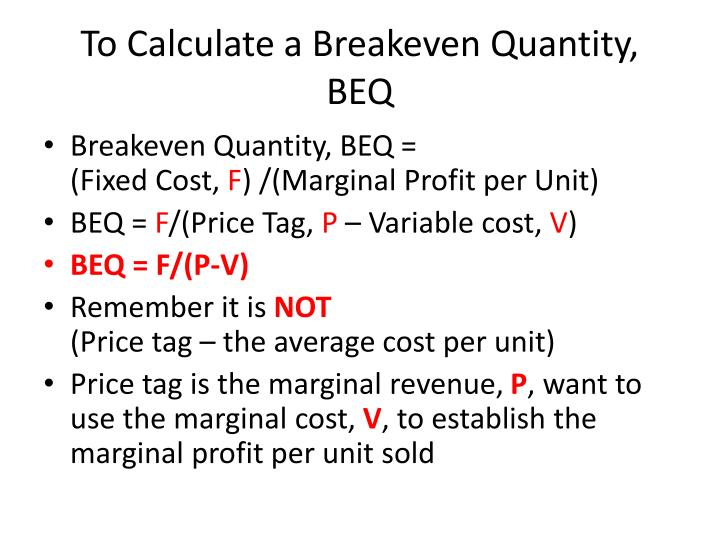 To calculate a breakeven quantity beq
