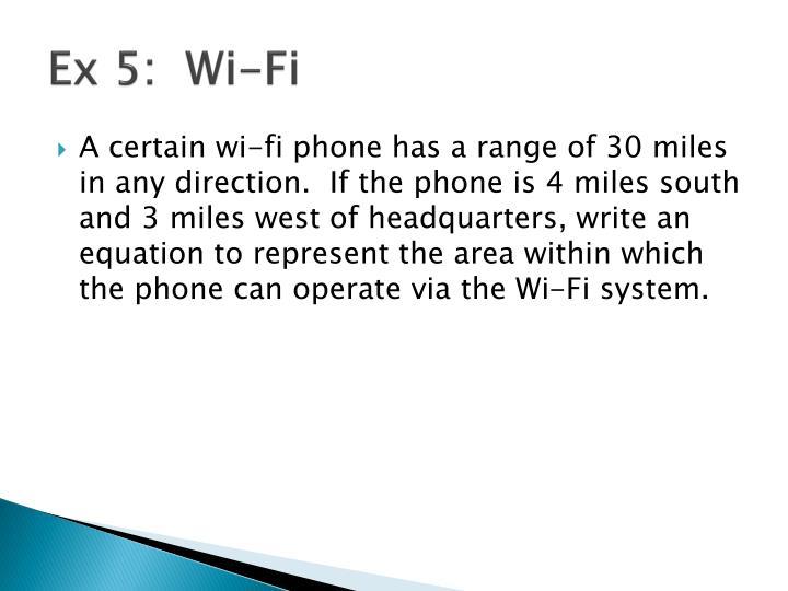 Ex 5:  Wi-Fi
