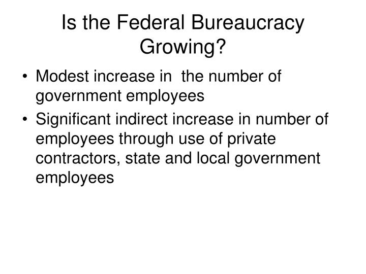 Is the Federal Bureaucracy Growing?