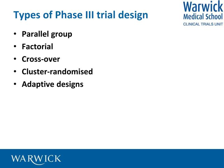 Types of Phase III trial design