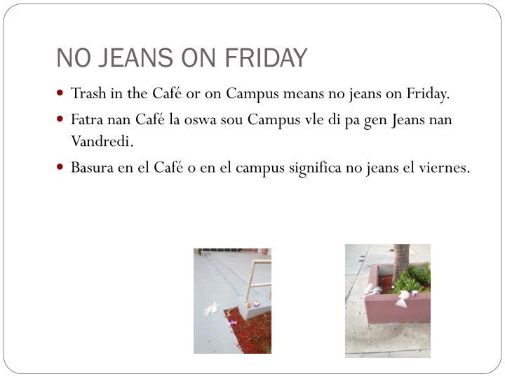 NO JEANS ON FRIDAY