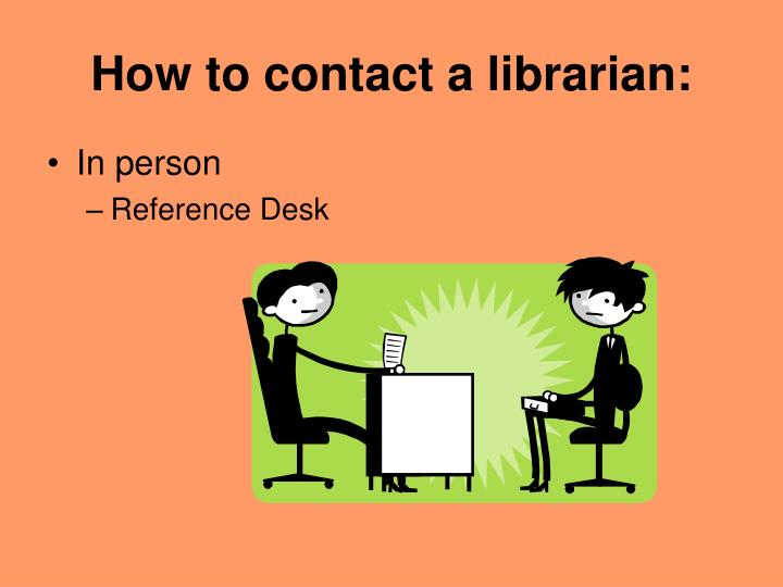 How to contact a librarian: