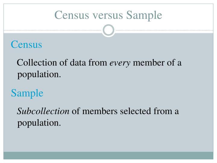 Census versus Sample