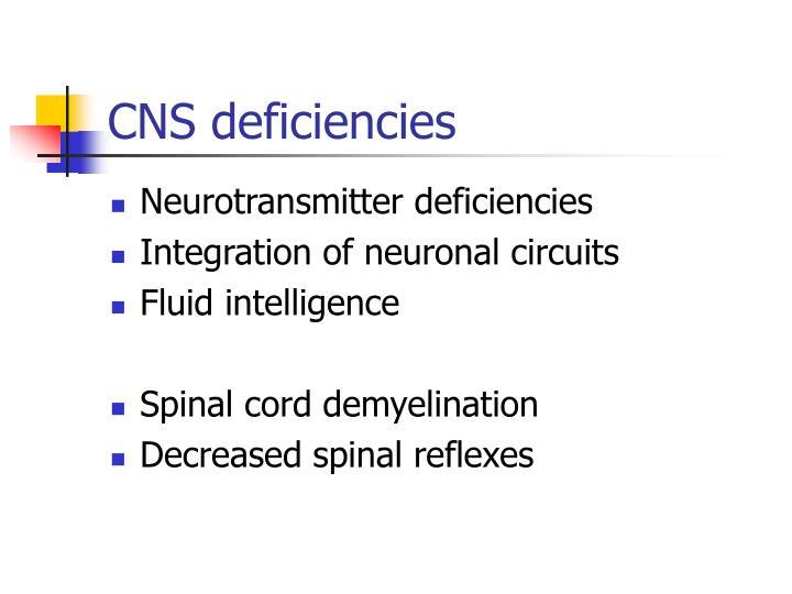 CNS deficiencies