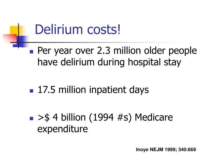 Delirium costs!