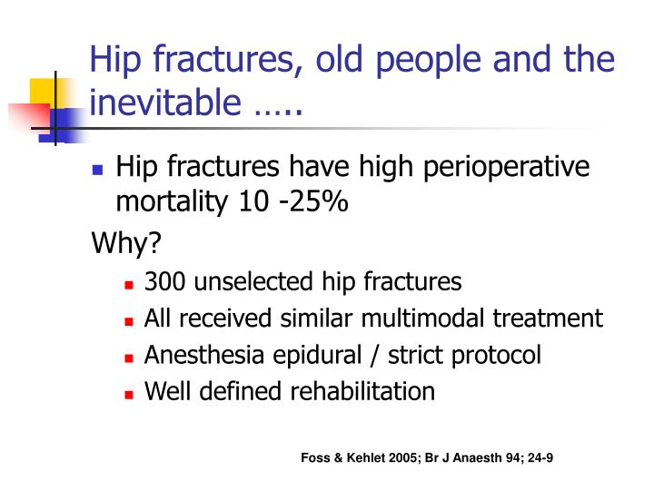 Hip fractures, old people and the  inevitable …..