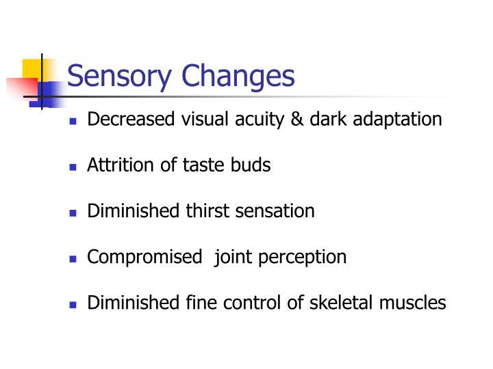 Sensory Changes