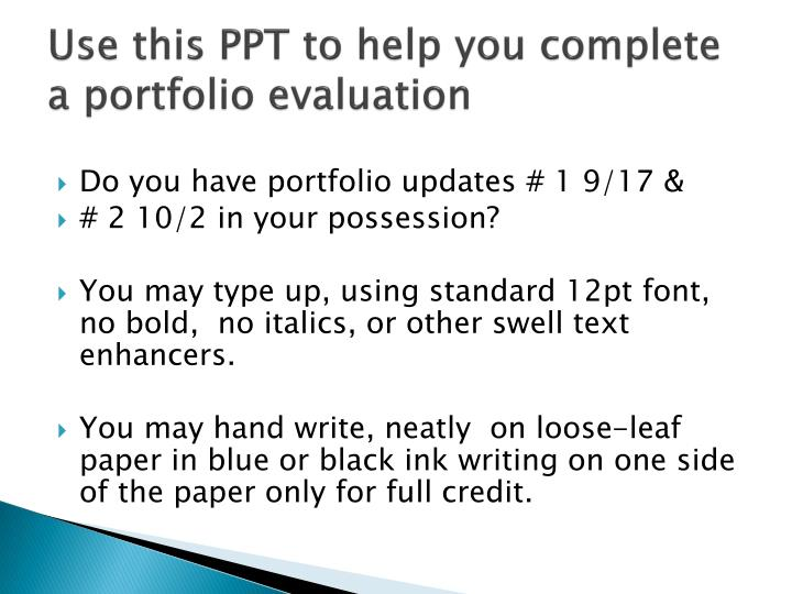 Use this PPT to help you complete a portfolio evaluation