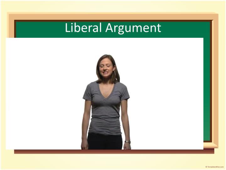 Liberal Argument