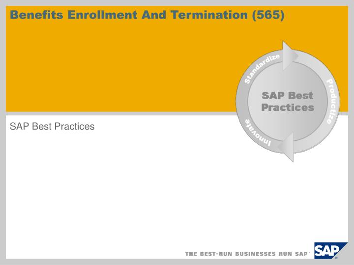 Benefits enrollment and termination 565