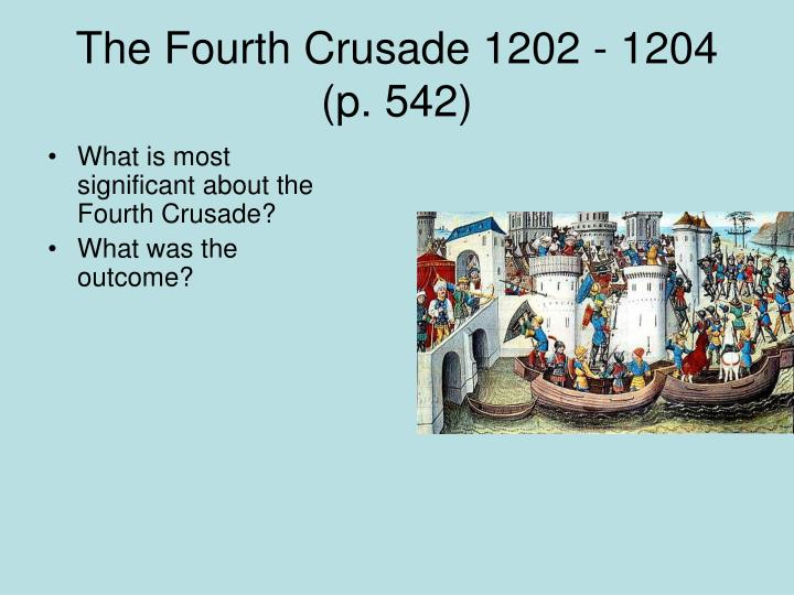4th crusade essay The collection of random essays though it was not the original target of the fourth crusade, constantinople was sacked by misguided crusaders.