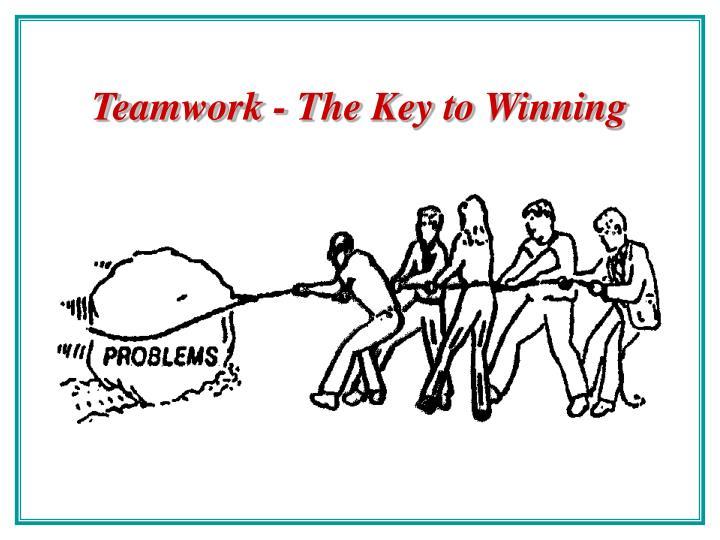 Teamwork - The Key to Winning