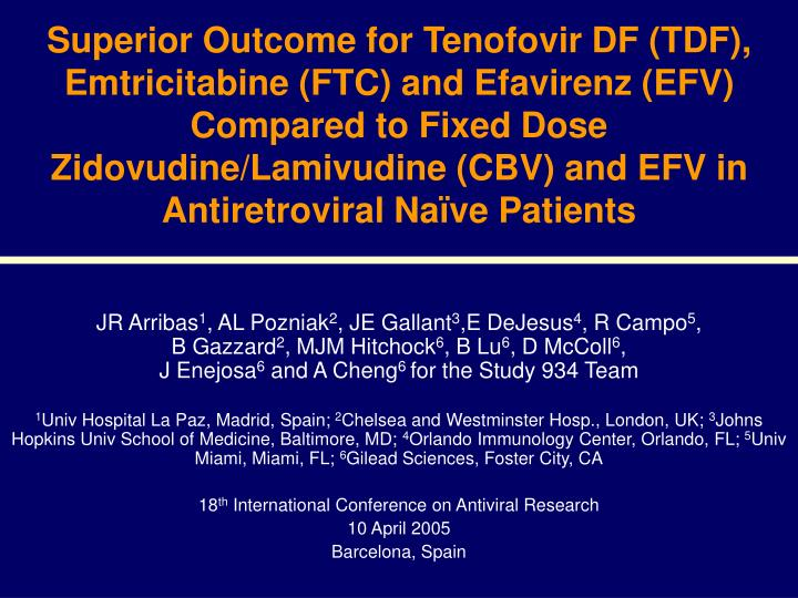 Superior Outcome for Tenofovir DF (TDF), Emtricitabine (FTC) and Efavirenz (EFV) Compared to Fixed D...