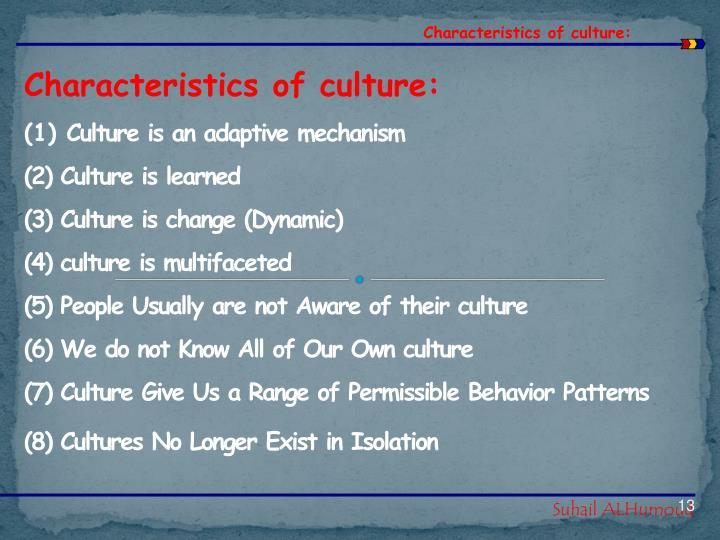 Characteristics of culture: