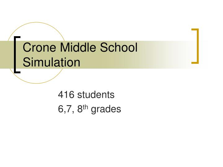 Crone Middle School Simulation