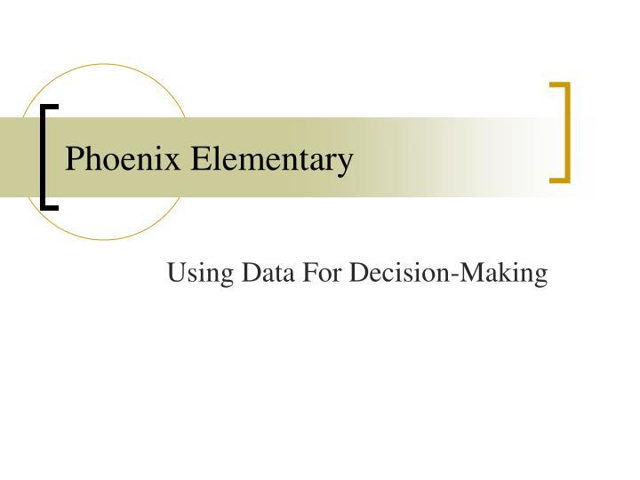 Phoenix Elementary