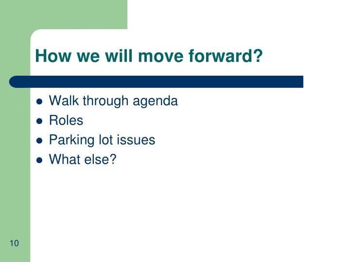 How we will move forward?