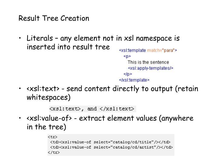 Result Tree Creation